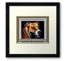 """ You Sly Dog You "". Group banner . Framed Print"
