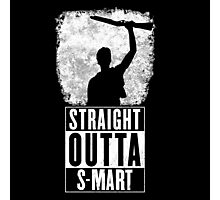 Straight Outta S-Mart Photographic Print