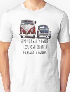 Some VW Owners Look Down Volkswagen T-Shirt