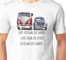 Some VW Owners Look Down Volkswagen Unisex T-Shirt
