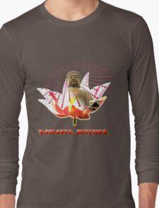 Namaste, Bitches! Long Sleeve T-Shirt