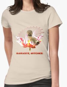 Namaste, Bitches! Womens Fitted T-Shirt