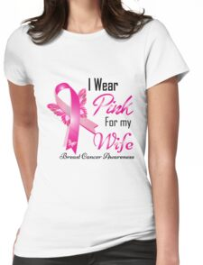 i wear pink for my  wife breast cancer Womens Fitted T-Shirt