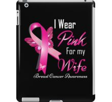 i wear pink for my  wife breast cancer iPad Case/Skin