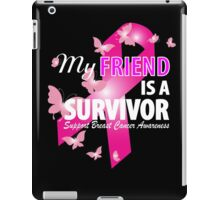 My Friend Is A Survivor iPad Case/Skin