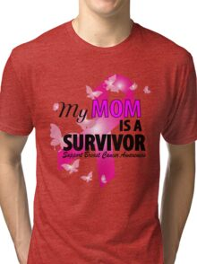 my mom is a survivor Tri-blend T-Shirt