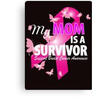 my mom is a survivor Canvas Print