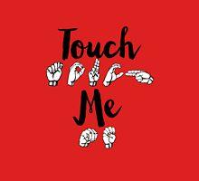 Touch Me - Spring Awakening Unisex T-Shirt
