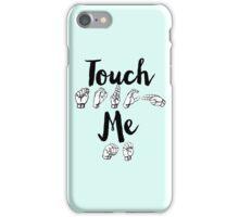 Touch Me - Spring Awakening iPhone Case/Skin