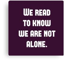 We Read to Know we're not Alone - C.S. Lewis Canvas Print