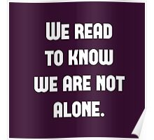 We Read to Know we're not Alone - C.S. Lewis Poster