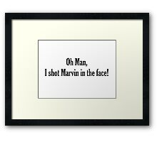 Oh Man! Framed Print