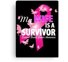 My Wife Is A Survivor Canvas Print