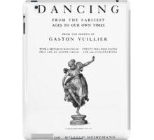 Gaston Vuillier A history of dancing iPad Case/Skin