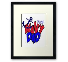 Proud Navy Dad Framed Print