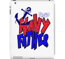 Proud Navy Father iPad Case/Skin