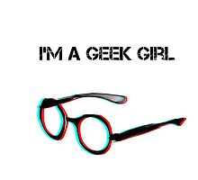 I'm a geek girl by AnnaAndretta