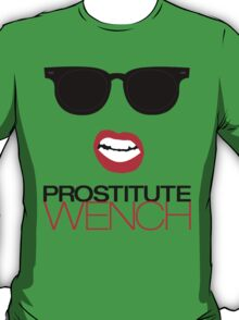 Prostitute wench T-Shirt