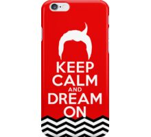Dale Cooper's Keep Calm And Dream On iPhone Case iPhone Case/Skin