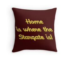 Home is Where the Stargate Is - For Dark Colors Throw Pillow