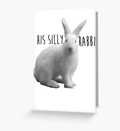 His silly rabbit Greeting Card