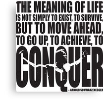 Arnold Schwarzenegger Motivational Quote - The Meaning Of Life Canvas Print