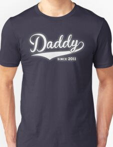 Daddy Since 2011 T-Shirt