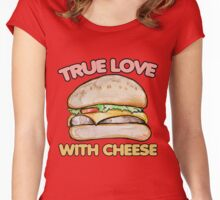 True love with cheese cheeseburger Women's Fitted Scoop T-Shirt