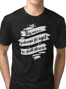 Hey moon, Tri-blend T-Shirt