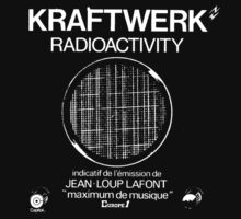 Kraftwerk Radioactivity by Bradley John Holland