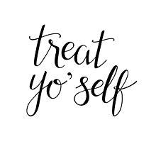 Treat Yo' Self (White) by Talia Abramson
