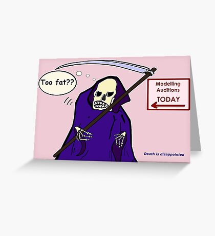 Death is Disappointed Greeting Card