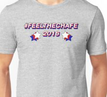#FeelTheChafe Unisex T-Shirt