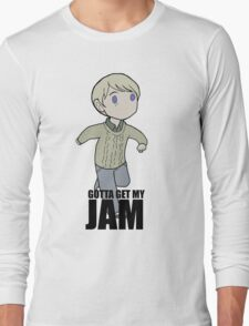 Gotta Get My JAM Long Sleeve T-Shirt