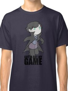 Gotta Get My GAME Classic T-Shirt