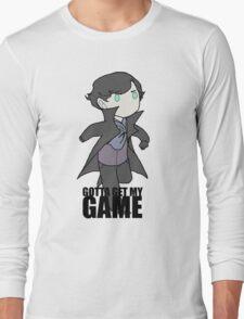 Gotta Get My GAME Long Sleeve T-Shirt