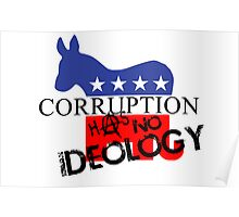 CORRUPTION HAS NO IDEOLOGY Poster