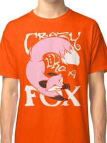 Crazy Like A Fox - Pink Classic T-Shirt