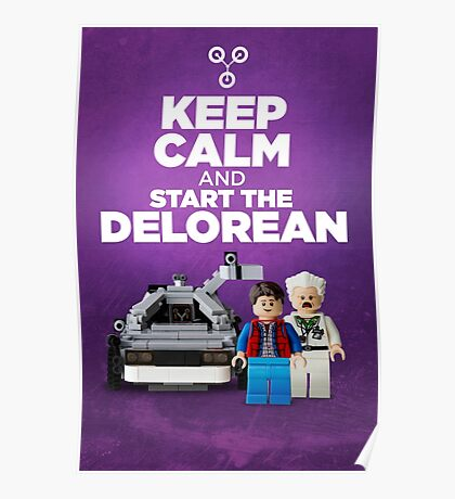 Keep Calm and start the delorean Poster