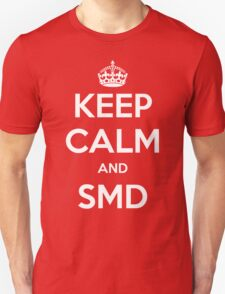 Keep Calm and SMD Unisex T-Shirt