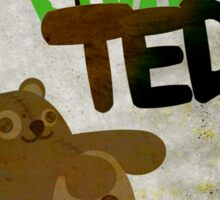 Night of the living Ted Poster Sticker