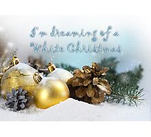 I'm dreaming of a white Christmas Photographic Print