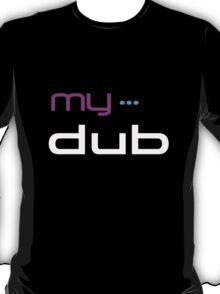 MyDub T-Shirt T-Shirt