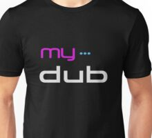 MyDub T-Shirt Unisex T-Shirt