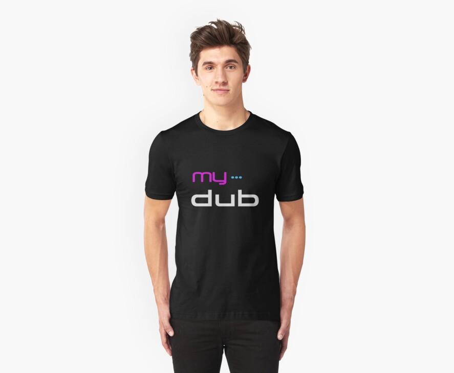 MyDub T-Shirt by mydubstep