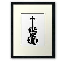 I'll Be Bach: Black Framed Print