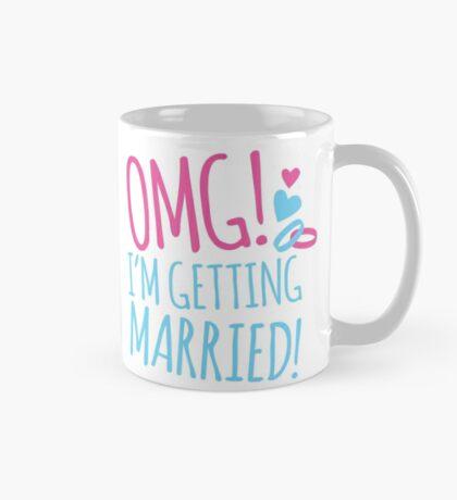 OMG! I'm getting MARRIED! Mug