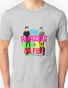 The amazing book is not on fire (Dan and Phil) All t-shirt colours!! :)) T-Shirt