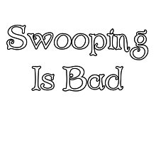 Swooping is Bad [New] by McArtistic