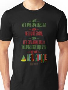 Buddy the Elf - And then...we'll snuggle Unisex T-Shirt